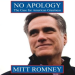 Romney - No Apology